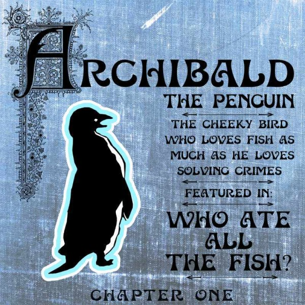 Detective Serial featuring Archibald the Penguin by Don Clark