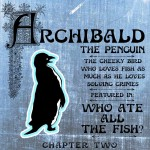 Detective Serial featuring Archibald the Penguin